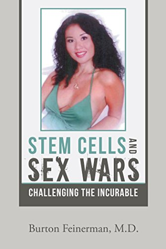 STEM CELLS AND SEX WARS: CHALLENGING THE INCURABLE
