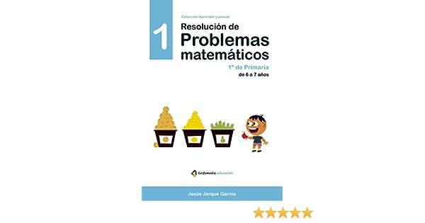 RESOLUCIÓN DE PROBLEMAS MATEMÁTICOS 01: Amazon.es: JESÚS JARQUE ...