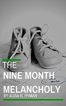 The Nine Month Melancholy by [Hyman, Alisa]