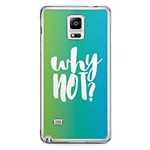 Inspirational Samsung Note 4 Transparent Edge Case - Why not
