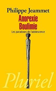 Anorexie, Boulimie par Philippe Jeammet