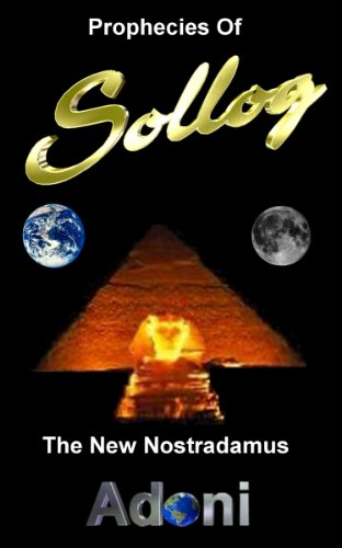 Book: Prophecies of Sollog the New Nostradamus by Sollog Adoni