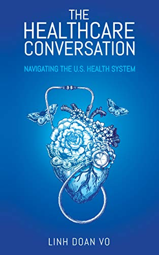 The Healthcare Conversation: Navigating the U.S. Health System by [Vo, Linh Doan]