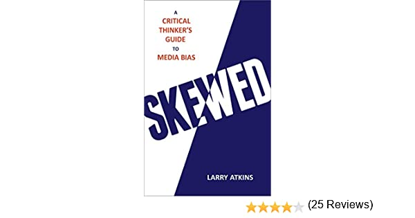 Skewed: A Critical Thinkers Guide to Media Bias: Amazon.es ...