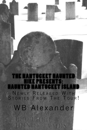 Haunted Nantucket Island: Newly Released With Stories From The Tour ebook