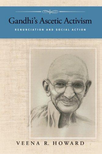 Gandhi's Ascetic Activism: Renunciation and Social Action