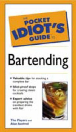 The Pocket Idiot's Guide to Bartending