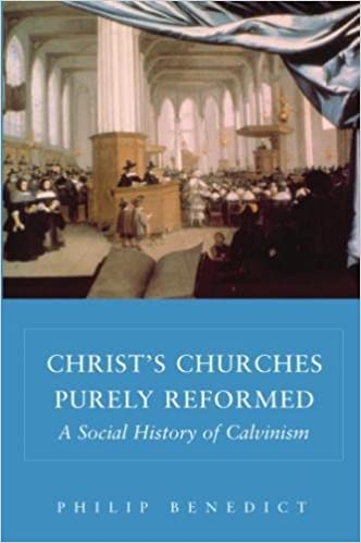 Amazon christs churches purely reformed a social history of amazon christs churches purely reformed a social history of calvinism 9780300105070 philip benedict books fandeluxe Choice Image