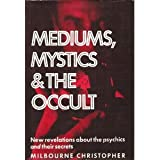 Mediums, Mystics and the Occult, Milbourne Christopher, 0690004761