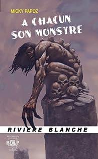 A Chacun son Monstre par Micky Papoz