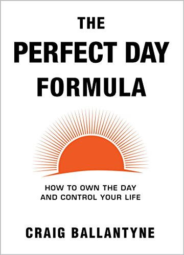 The Perfect Day Formula: How to Own the Day and Control Your - Min Formula