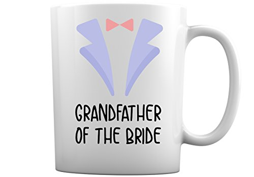 Wedding Coffee Mugs for Entire Family | Choose from over 30 Wedding Mug Designs in 11 Ounce White Coffee Mugs for Bride, Groom, Best Man, Bridesmaid, Maid of Honor + More (Grandfather of The Bride)