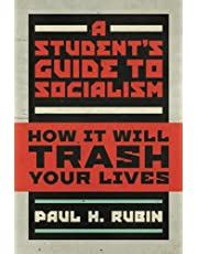 A Student's Guide to Socialism: How It Will Trash Your Lives