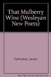 That Mulberry Wine (Wesleyan New Poets)