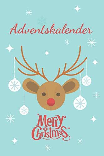 Adventskalender: Stressless Adventskalender zum selber ausfüllen. 5-10 Minuten Kalender für die Weihnachtszeit. (German Edition)