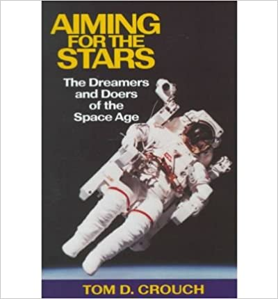 Aiming for the Stars: The Dreamers and Doers of the Space