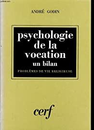 Psychologie de la vocation un bilan par André Godin