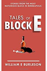 Tales of Block E: Three stories from the most notorious block in Minneapolis. Paperback