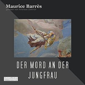 Der Mord an der Jungfrau Hörbuch