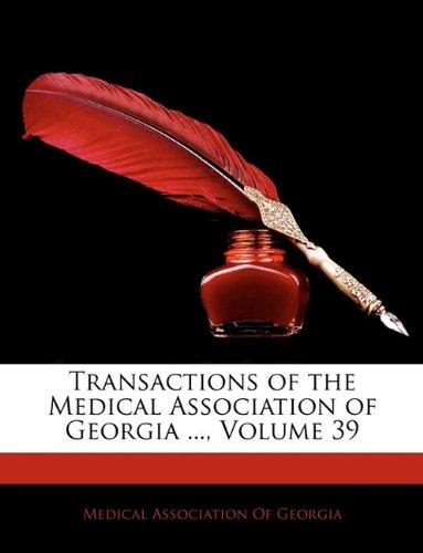 Transactions of the Medical Association of Georgia ..., Volume 39 pdf