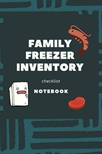 Family Freezer Inventory Checklist Notebook: 100 pages to keep track of the refrigerator