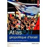 img - for Atlas g opolitique d'Isra l : Les d fis d'une d mocratie en guerre book / textbook / text book