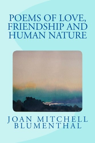 Friendship Love Poems (Poems of Love, Friendship and Human Nature)