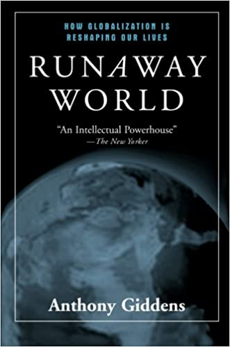 Runaway World: How Globalization is Reshaping Our Lives: Anthony ...