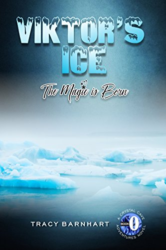 Viktor's Ice: The Magic is Born (Crystal Cave Adventures Book 0)