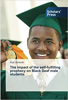 The impact of the self-fulfilling prophecy on Black Deaf male students