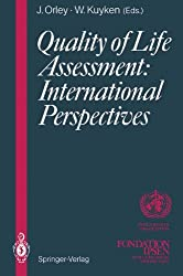Quality of Life Assessment: International Perspectives: Proceedings of the Joint-Meeting Organized by the World Health Organization and the Fondation IPSEN in Paris, July 2 - 3, 1993