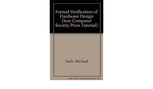 Formal verification of hardware design (ieee computer society.
