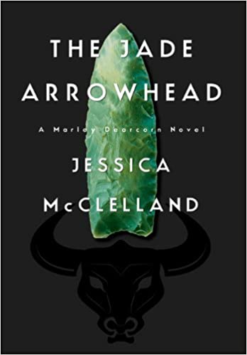 The Jade Arrowhead by Jessica McClelland (2013-06-01)