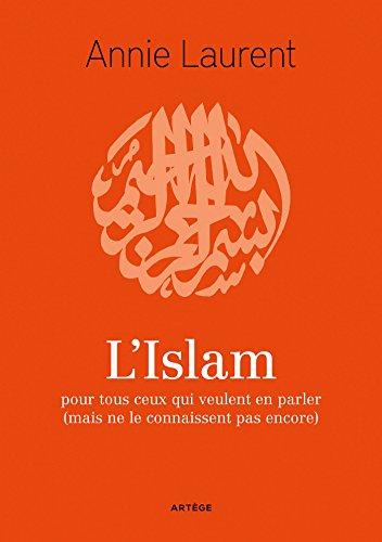 L'Islam: pour tous ceux qui veulent en parler (mais ne le connaissent pas encore) (Société) (French Edition)