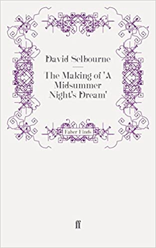 The Making of 'A Midsummer Night's Dream' by David Selbourne (2011-11-15)