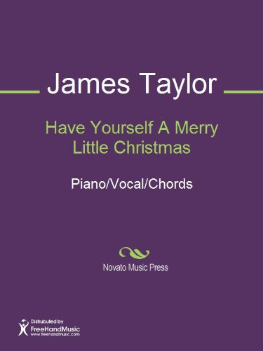 have yourself a merry little christmas by hugh martin james taylor ralph blane - James Taylor Have Yourself A Merry Little Christmas