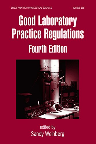 Good Laboratory Practice Regulations (Drugs and the Pharmaceutical Sciences Book 168) (Good Laboratory Practice For Nonclinical Laboratory Studies)