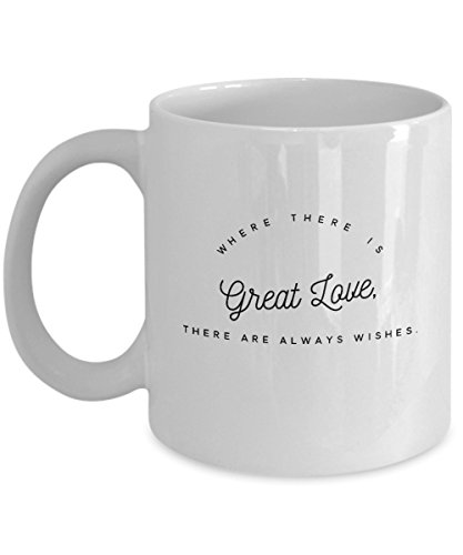 zane-wear-where-there-is-great-love-there-are-always-wishes-gift-coffee-mug-tea-cup