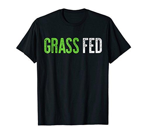 Grass Fed T-Shirt Vegetarian Gift Shirt