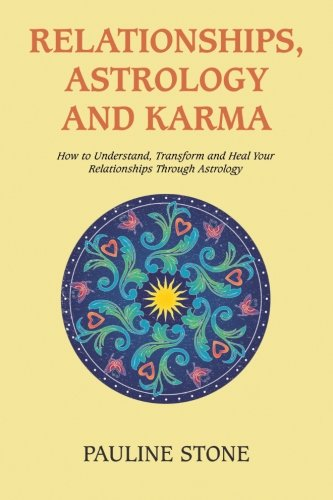 Download Relationships, Astrology and Karma: How to Understand, Transform and Heal Your Relationships Through Astrology pdf epub