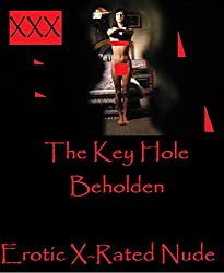 The Key Hole Beholden Erotic X-rated Nude Nudes
