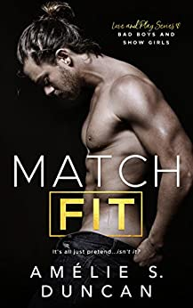 Match Fit: Bad Boys and Show Girls (Love and Play Series) by [Duncan, Amélie S.]