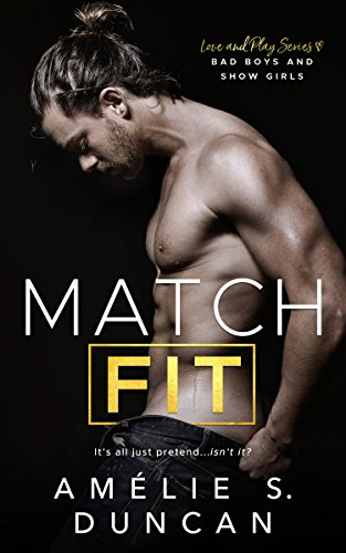 Fit Match - Match Fit: Bad Boys and Show Girls (Love and Play Series Book 1)