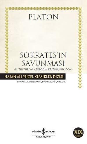 Sokrates'in Savunması: Euthyphron, Apologia, Kriton, Phaidon - Hasan Ali Yücel Klasikler Dizisi