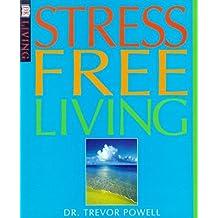Stress Free Living (DK Living) by Trevor Powell (2000-01-01)