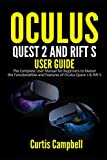 Oculus Quest 2 and Rift S User Guide: The Complete