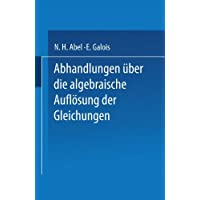 Abhandlungen über die Algebraische Auflösung der Gleichungen