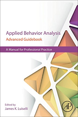 Applied Behavior Analysis Advanced Guidebook: A Manual for Professional Practice