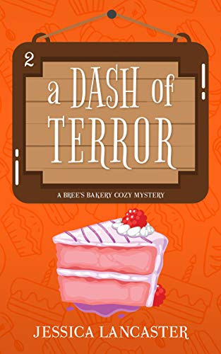 A Dash of Terror (Bree's Bakery Cozy Mystery Book 2) by [Lancaster, Jessica]