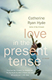 Love in the Present Tense (Vintage Contemporaries)